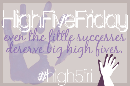 ...even though I'm not doing the usual #high5fri , be sure to check out Meg's roundup.